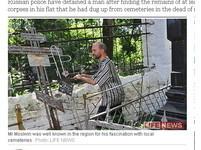 俄男子打造「死人後宮」 盜26具女屍裝扮成洋娃娃
